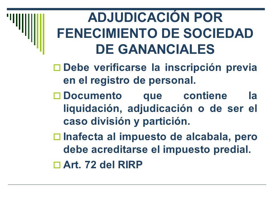 ADJUDICACIÓN POR FENECIMIENTO DE SOCIEDAD DE GANANCIALES Debe verificarse la inscripción previa en el registro de personal. Documento que contiene la