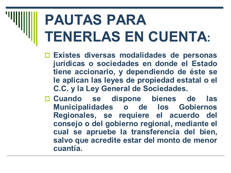 PAUTAS PARA TENERLAS EN CUENTA : Existes diversas modalidades de personas jurídicas o sociedades en donde el Estado tiene accionario, y dependiendo de