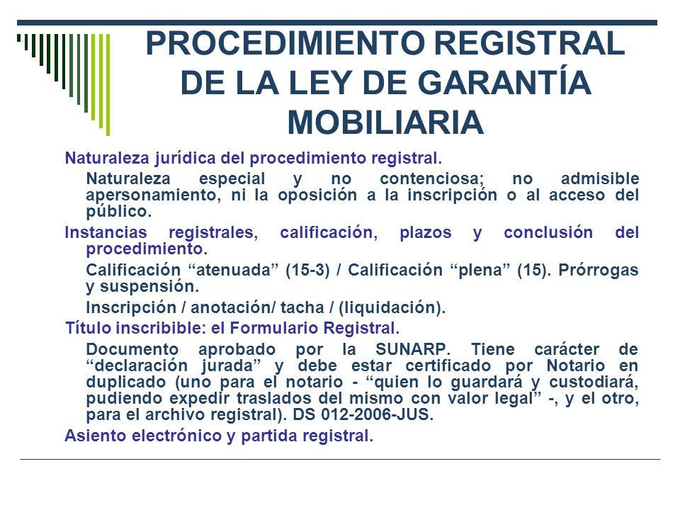 PROCEDIMIENTO REGISTRAL DE LA LEY DE GARANTÍA MOBILIARIA Naturaleza jurídica del procedimiento registral. Naturaleza especial y no contenciosa; no adm