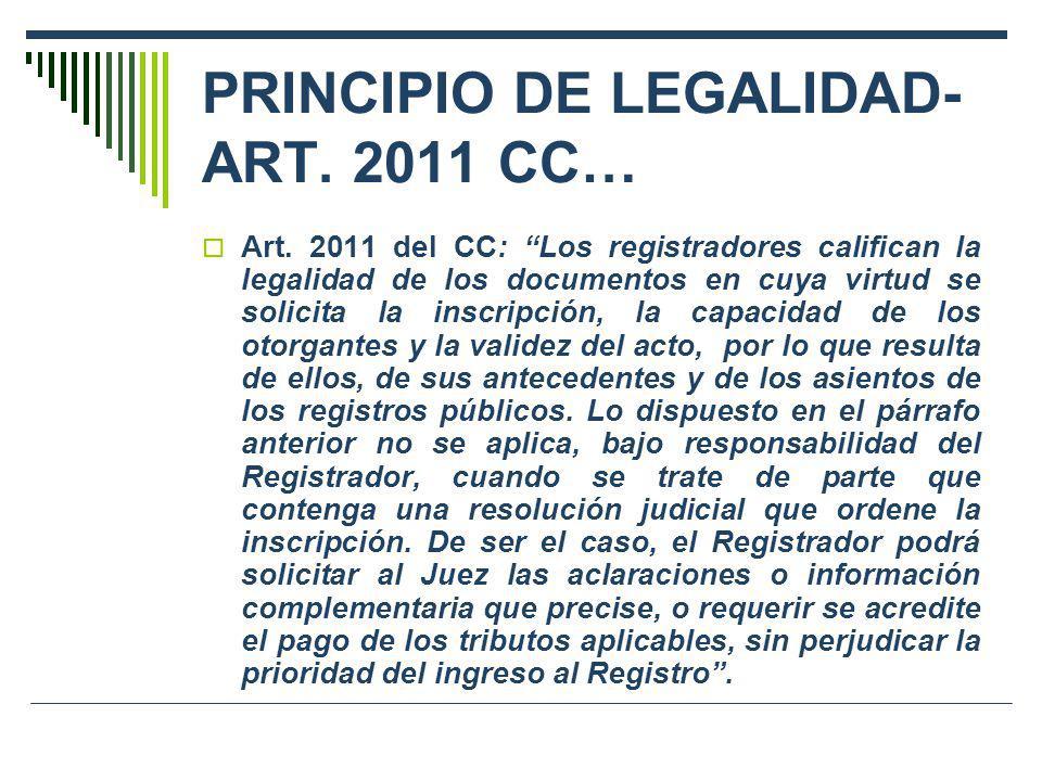PRINCIPIO DE LEGALIDAD- ART. 2011 CC… Art. 2011 del CC: Los registradores califican la legalidad de los documentos en cuya virtud se solicita la inscr