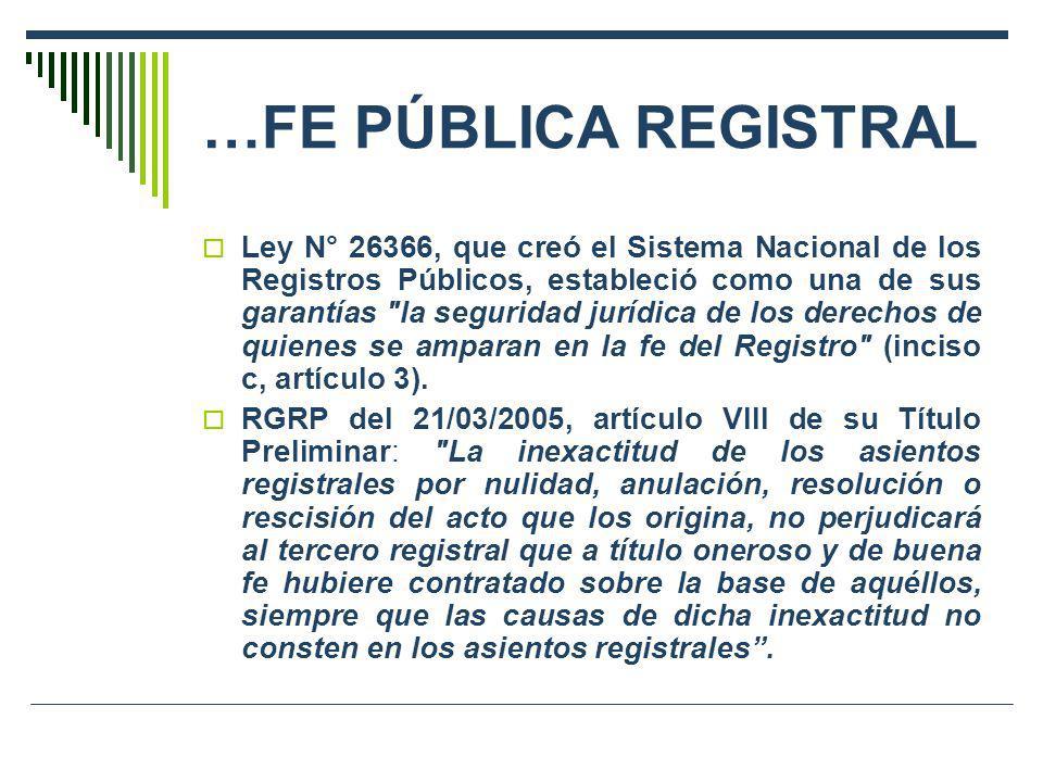 …FE PÚBLICA REGISTRAL Ley N° 26366, que creó el Sistema Nacional de los Registros Públicos, estableció como una de sus garantías