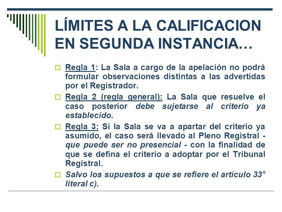 LÍMITES A LA CALIFICACION EN SEGUNDA INSTANCIA… Regla 1: La Sala a cargo de la apelación no podrá formular observaciones distintas a las advertidas po
