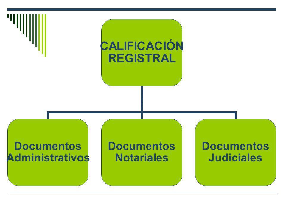 CALIFICACIÓN REGISTRAL Documentos Administrativos Documentos Notariales Documentos Judiciales