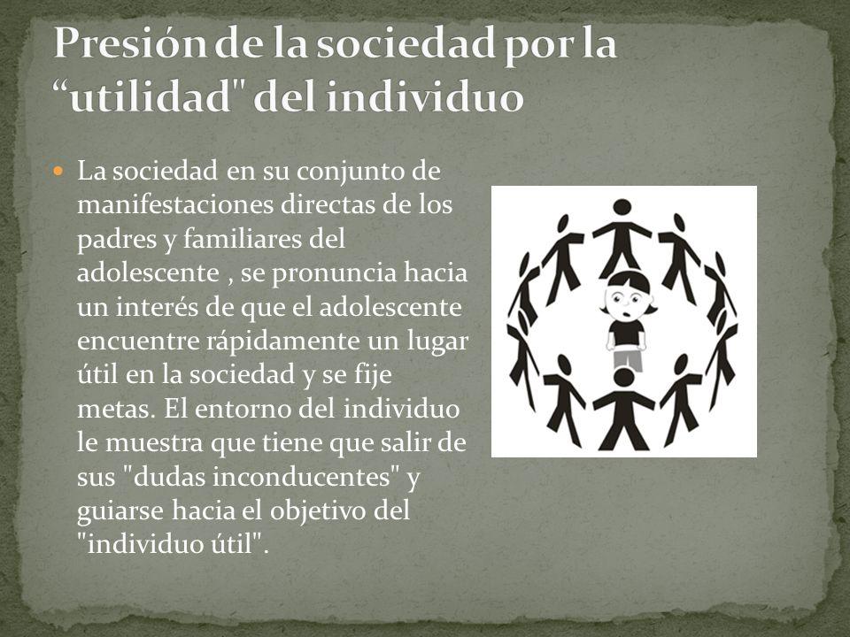 La sociedad en su conjunto de manifestaciones directas de los padres y familiares del adolescente, se pronuncia hacia un interés de que el adolescente