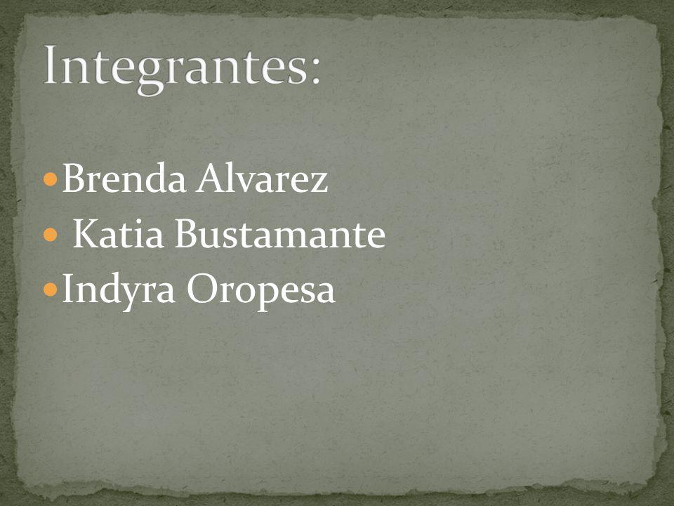 Brenda Alvarez Katia Bustamante Indyra Oropesa
