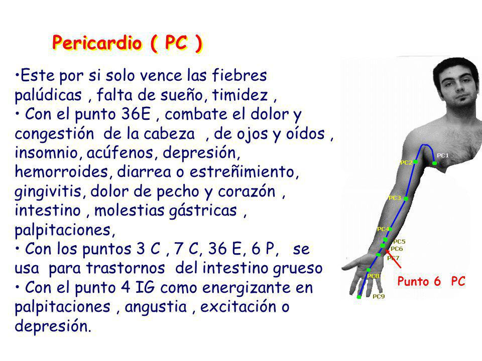 Este por si solo vence las fiebres palúdicas, falta de sueño, timidez, Con el punto 36E, combate el dolor y congestión de la cabeza, de ojos y oídos, insomnio, acúfenos, depresión, hemorroides, diarrea o estreñimiento, gingivitis, dolor de pecho y corazón, intestino, molestias gástricas, palpitaciones, Con los puntos 3 C, 7 C, 36 E, 6 P, se usa para trastornos del intestino grueso Con el punto 4 IG como energizante en palpitaciones, angustia, excitación o depresión.