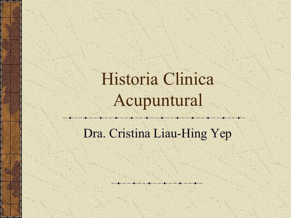 Historia Clinica Acupuntural Dra. Cristina Liau-Hing Yep