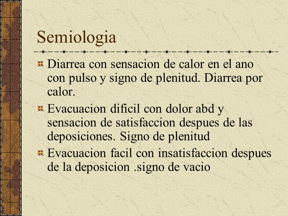 Semiologia Constipacion : con pulso y signo de plenitud :acumulacion yang Constipacion con pulso y signo de vacio:acumulo Inn Constipacion con pulso d