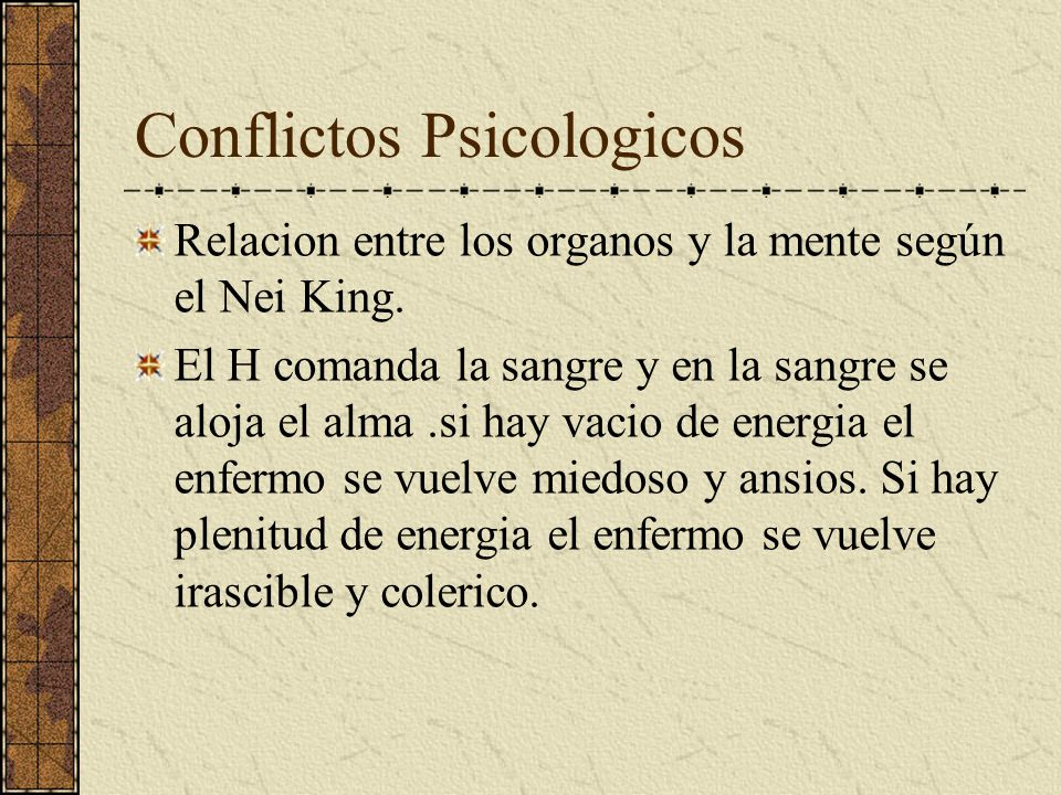 Conflictos Psicologicos Relacion entre los organos y la mente según el Nei King.