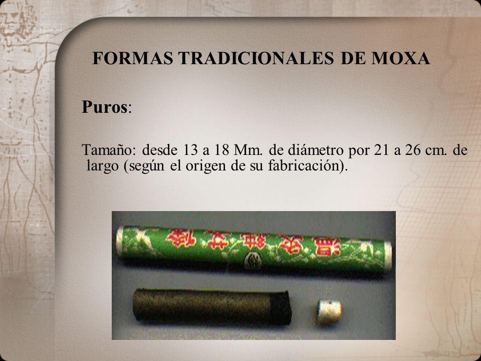 FORMAS TRADICIONALES DE MOXA Puros: Tamaño: desde 13 a 18 Mm. de diámetro por 21 a 26 cm. de largo (según el origen de su fabricación).