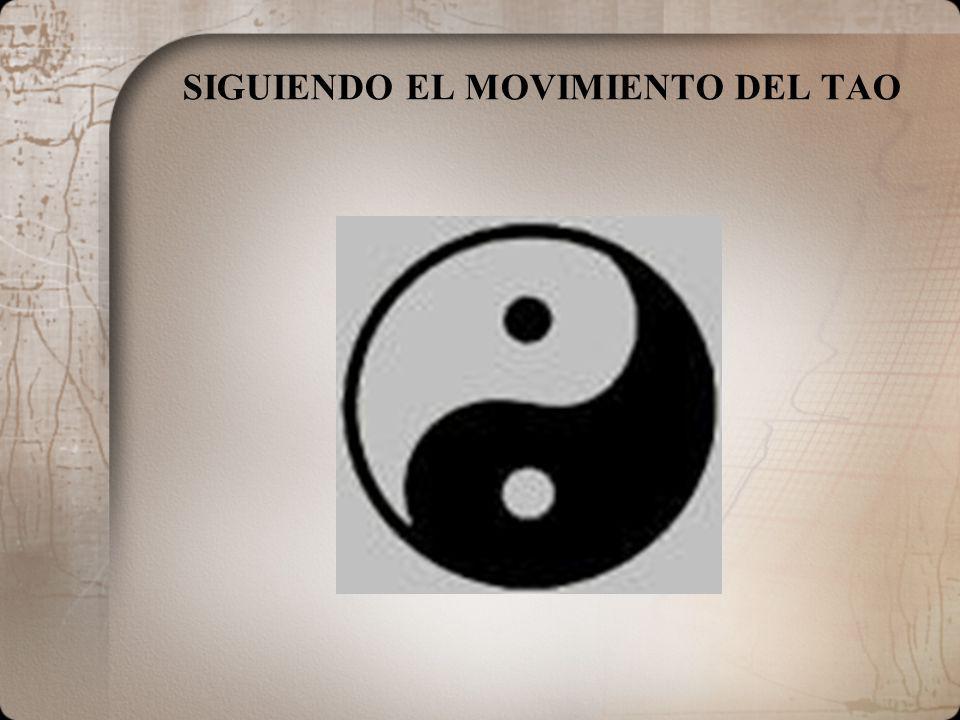 SIGUIENDO EL MOVIMIENTO DEL TAO