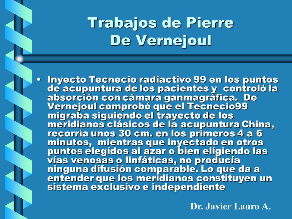 Trabajos de Pierre De Vernejoul Inyecto Tecnecio radiactivo 99 en los puntos de acupuntura de los pacientes y controló la absorción con cámara ganmagráfica.