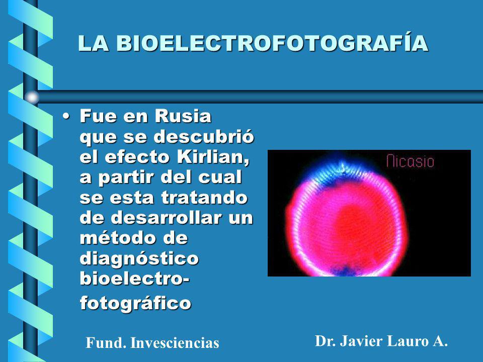 LA BIOELECTROFOTOGRAFÍA Fue en Rusia que se descubrió el efecto Kirlian, a partir del cual se esta tratando de desarrollar un método de diagnóstico bioelectro-Fue en Rusia que se descubrió el efecto Kirlian, a partir del cual se esta tratando de desarrollar un método de diagnóstico bioelectro- fotográfico fotográfico Fund.