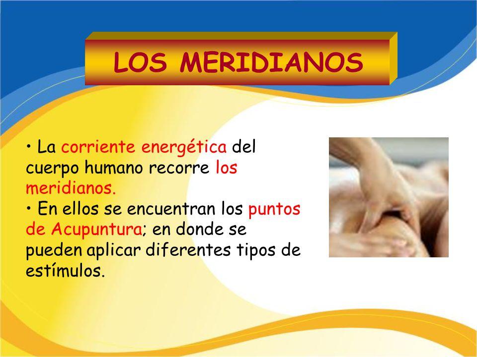 La corriente energética del cuerpo humano recorre los meridianos. En ellos se encuentran los puntos de Acupuntura; en donde se pueden aplicar diferent