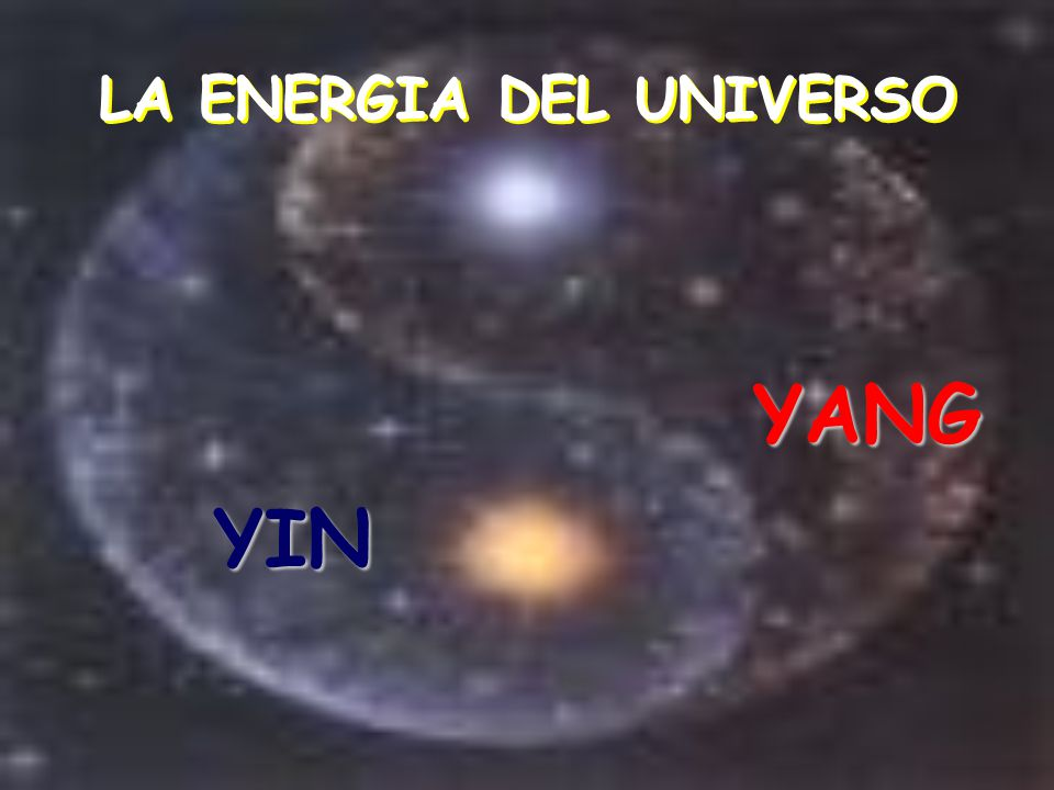 LA ENERGIA DEL UNIVERSO YANG YIN