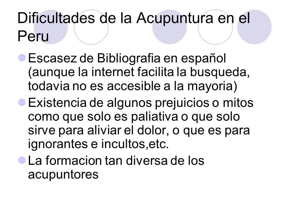 Dificultades de la Acupuntura en el Peru Inexistencia de una legislacion especifica y reconocimiento como especialidad medica Desconocimiento tanto de