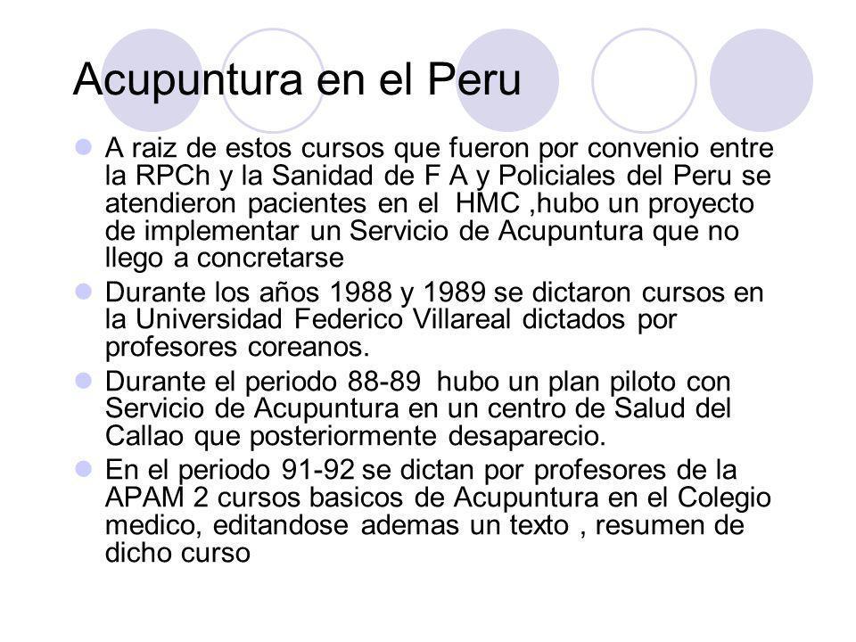 Acupuntura en el Peru En el año 1991 se logra realizar 2 cursos basicos de Acupuntura en el local del Colegio Medico y con su auspicio, publicandose a