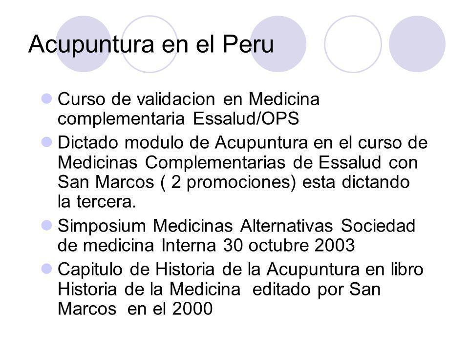 Acupuntura en el Peru Curso de validacion en Medicina complementaria Essalud/OPS Dictado modulo de Acupuntura en el curso de Medicinas Complementarias de Essalud con San Marcos ( 2 promociones) esta dictando la tercera.