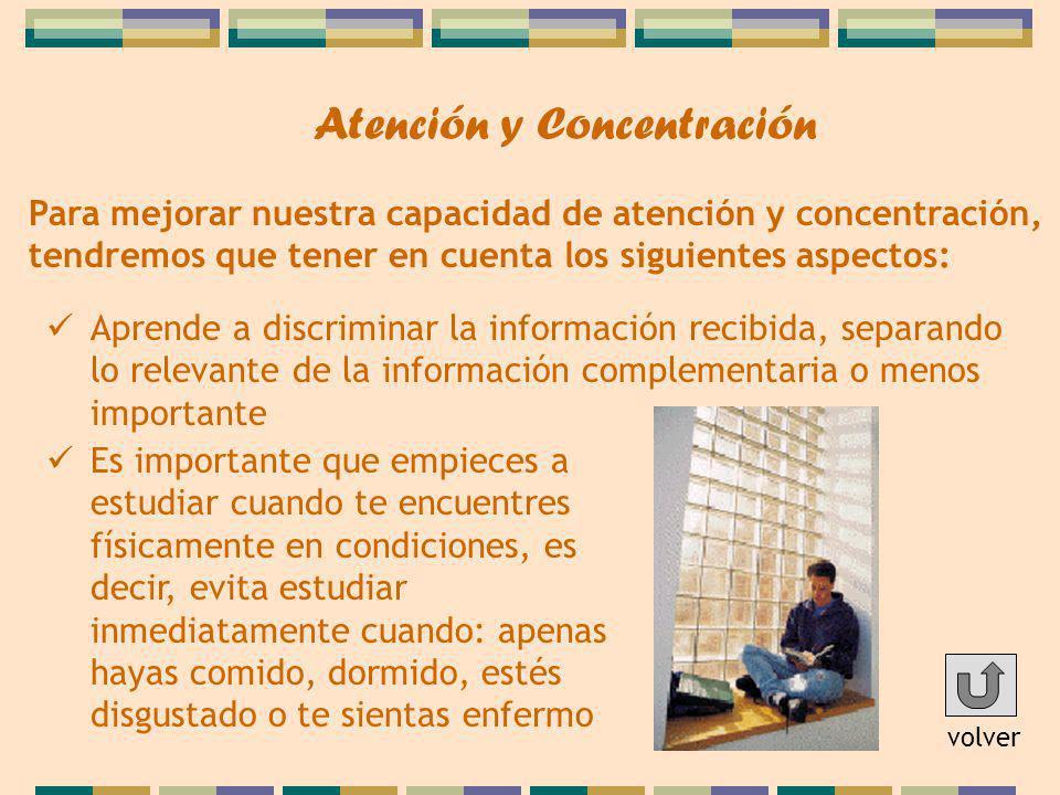 Para mejorar nuestra capacidad de atención y concentración, tendremos que tener en cuenta los siguientes aspectos: Aprende a discriminar la informació