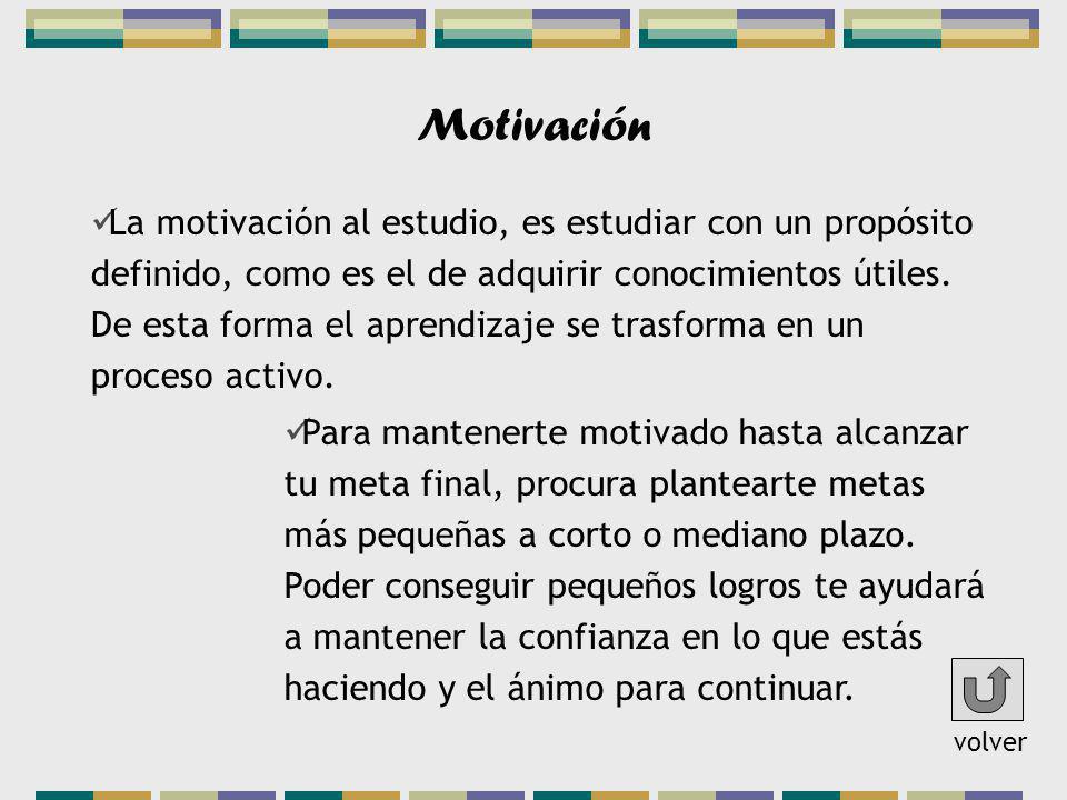 Motivación La motivación al estudio, es estudiar con un propósito definido, como es el de adquirir conocimientos útiles. De esta forma el aprendizaje