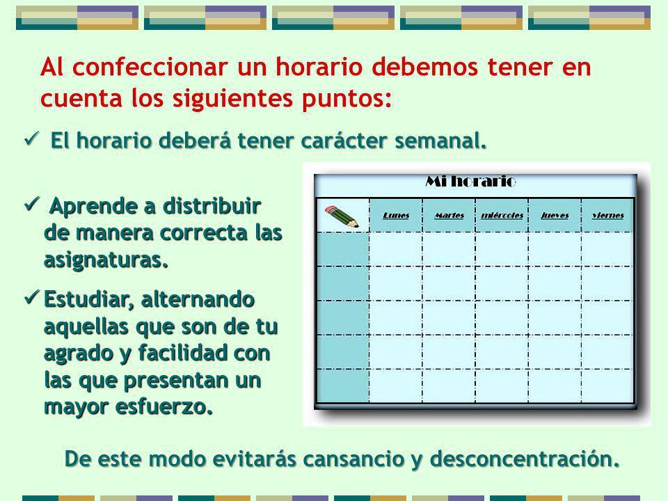 Aprende a distribuir de manera correcta las asignaturas. Aprende a distribuir de manera correcta las asignaturas. Estudiar, alternando aquellas que so