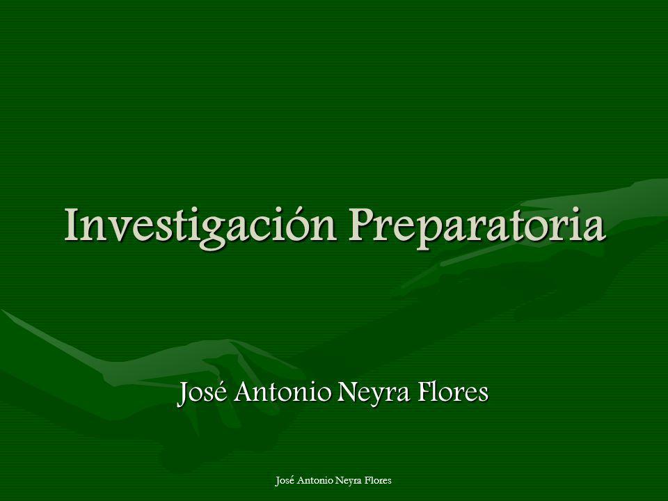 José Antonio Neyra Flores Investigación Preparatoria José Antonio Neyra Flores