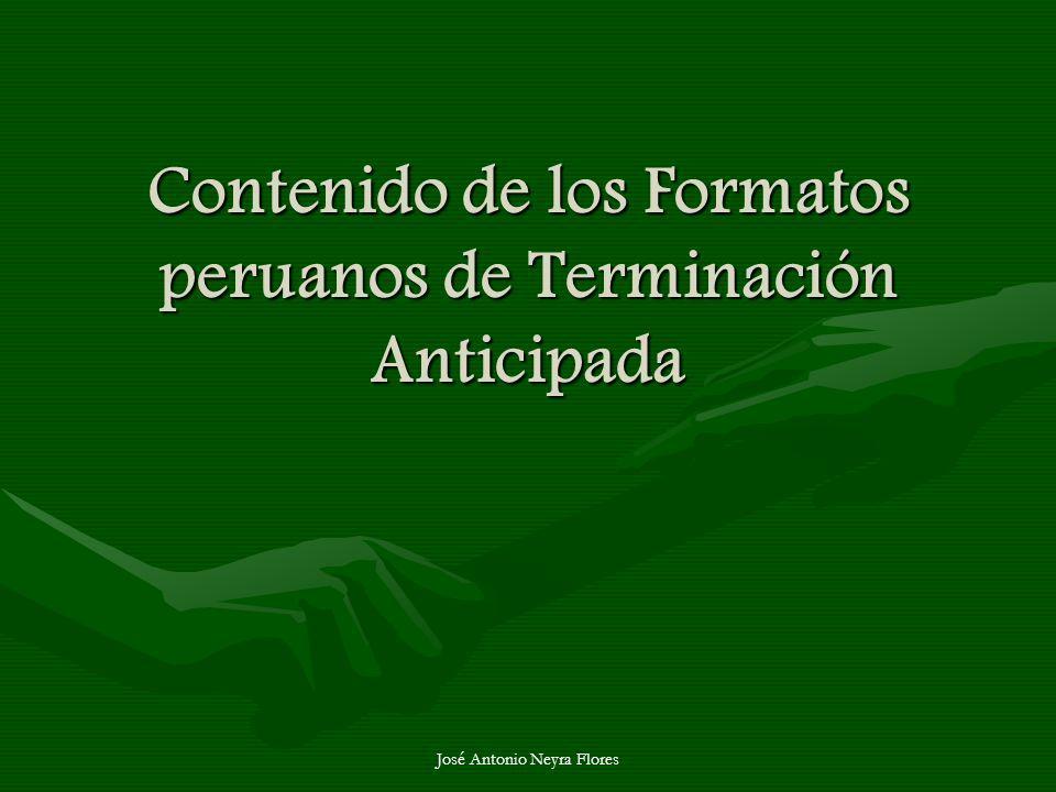 José Antonio Neyra Flores Contenido de los Formatos peruanos de Terminación Anticipada
