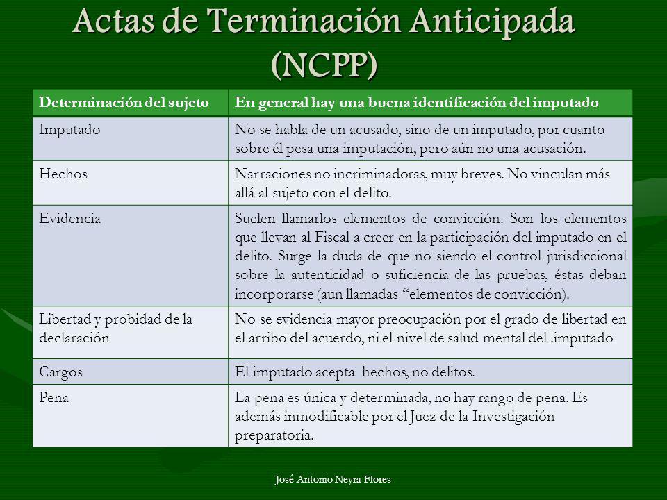José Antonio Neyra Flores Actas de Terminación Anticipada (NCPP) Determinación del sujetoEn general hay una buena identificación del imputado Imputado