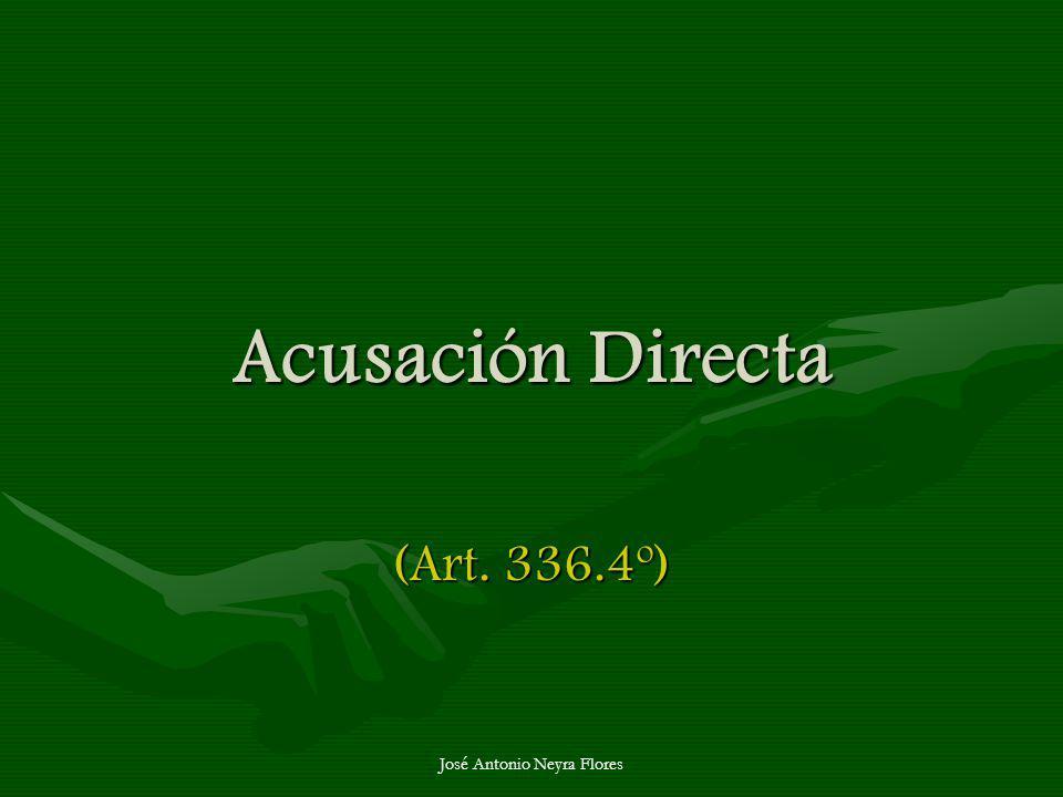 José Antonio Neyra Flores Acusación Directa (Art. 336.4º)
