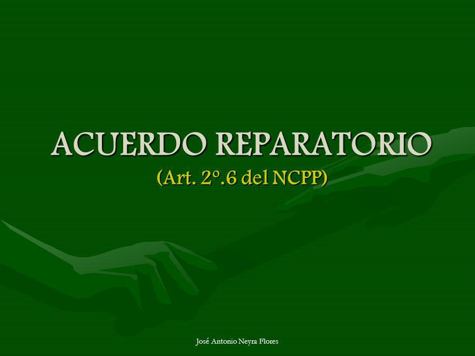 José Antonio Neyra Flores ACUERDO REPARATORIO (Art. 2º.6 del NCPP)