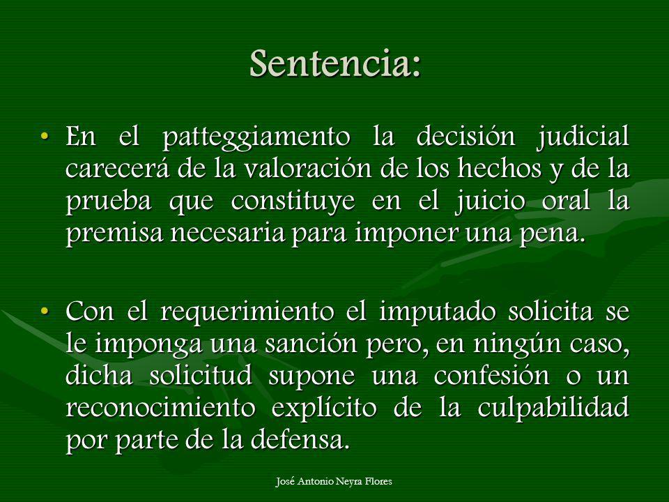 José Antonio Neyra Flores Sentencia: En el patteggiamento la decisión judicial carecerá de la valoración de los hechos y de la prueba que constituye e