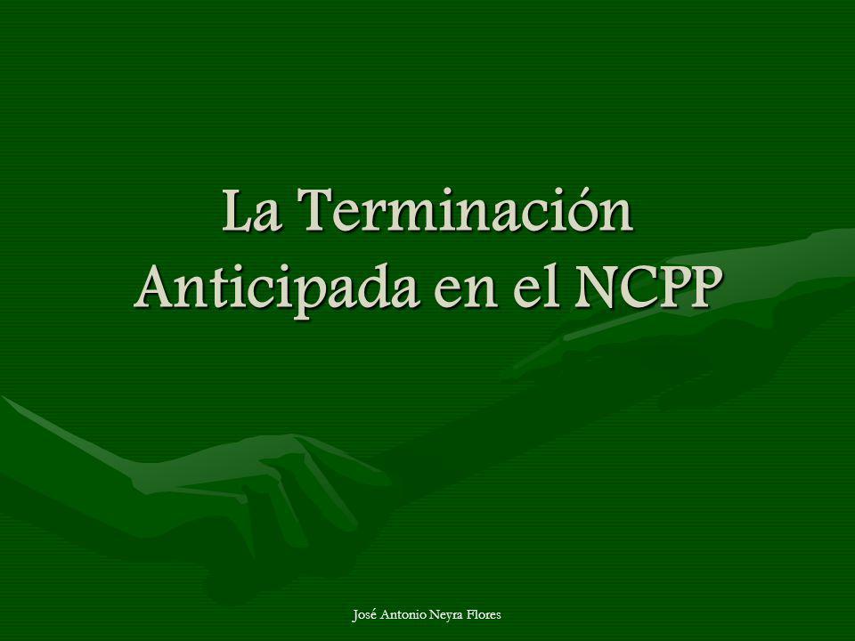 José Antonio Neyra Flores La Terminación Anticipada en el NCPP