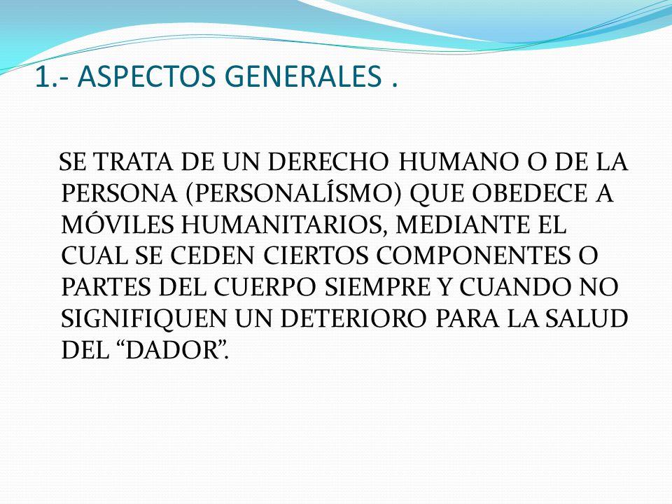 A) ACTO HUMANITARIO (FINES HUMANITARIOS) B) NO CONTENIDO PATRIMONIAL.