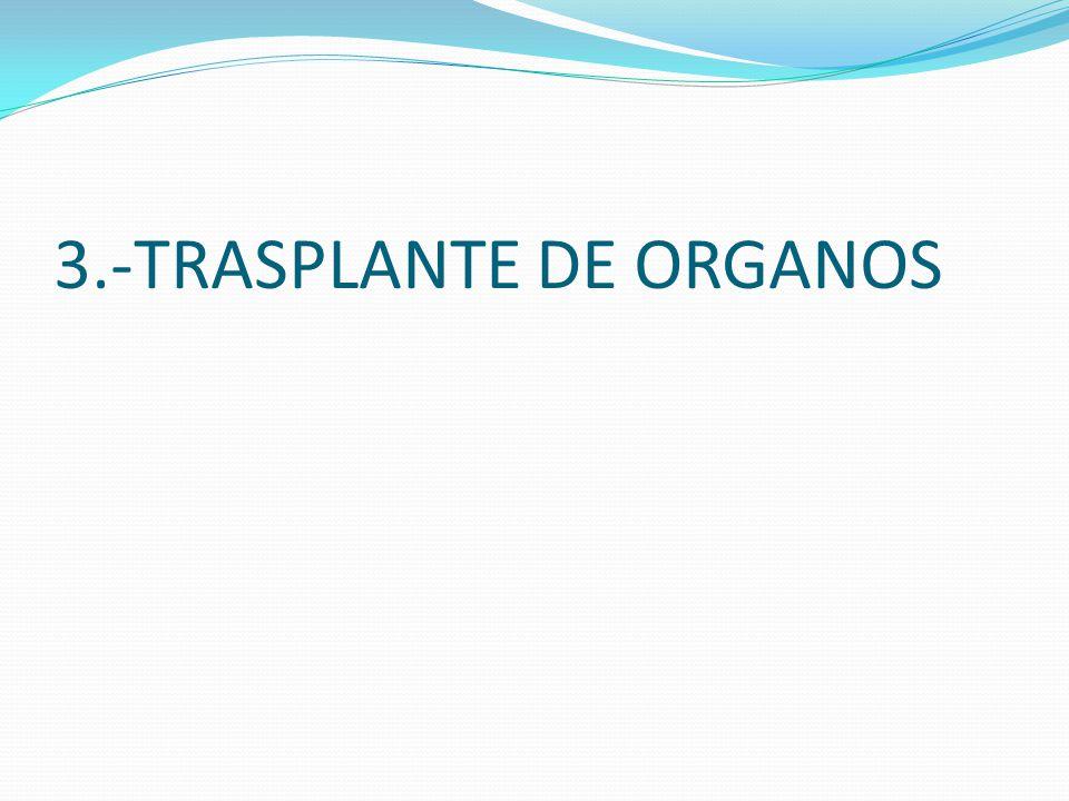 A.ASPECTOS GENERALES : SE TRATA DE UN GRAN AVANCE DE LA CIENCIA MÉDICA,LA DENOMINADA CIRUGÍA SUSTITUTIVA CON FINES ALTRUISTAS FRENTE A LAS TECNICAS QUIRÚRGICAS DE DEMOLICIÓN Y DE REPARACIÓN ANTERIORES,MEDIANTE EL CUAL SE PERMITE INSERTAR UN ÓRGANO DEL ORGANISMO HUMANO CON VIDA.