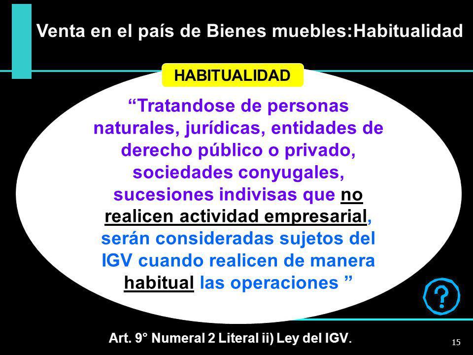 Tratandose de personas naturales, jurídicas, entidades de derecho público o privado, sociedades conyugales, sucesiones indivisas que no realicen activ