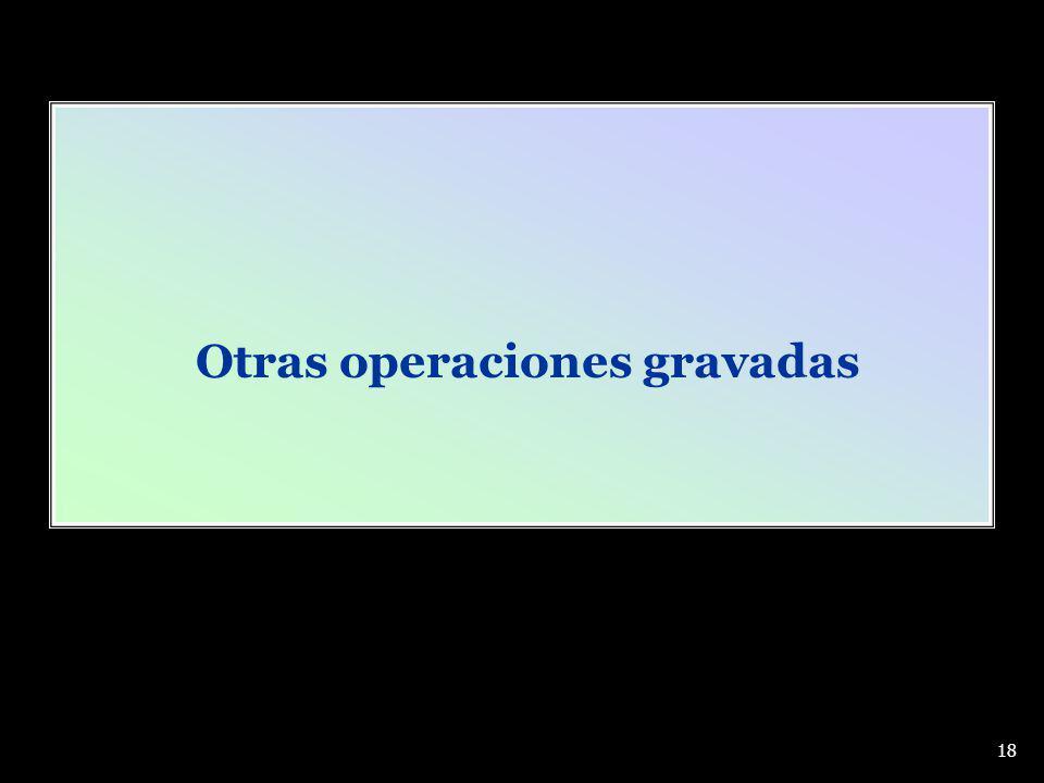 Otras operaciones gravadas 18