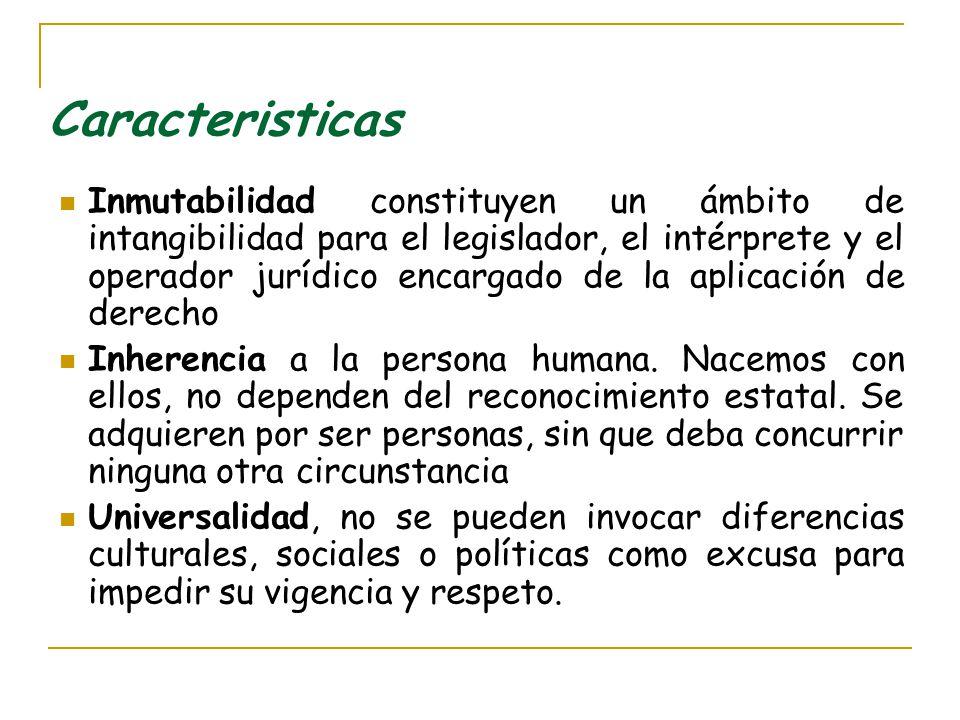 Caracteristicas Inmutabilidad constituyen un ámbito de intangibilidad para el legislador, el intérprete y el operador jurídico encargado de la aplicac