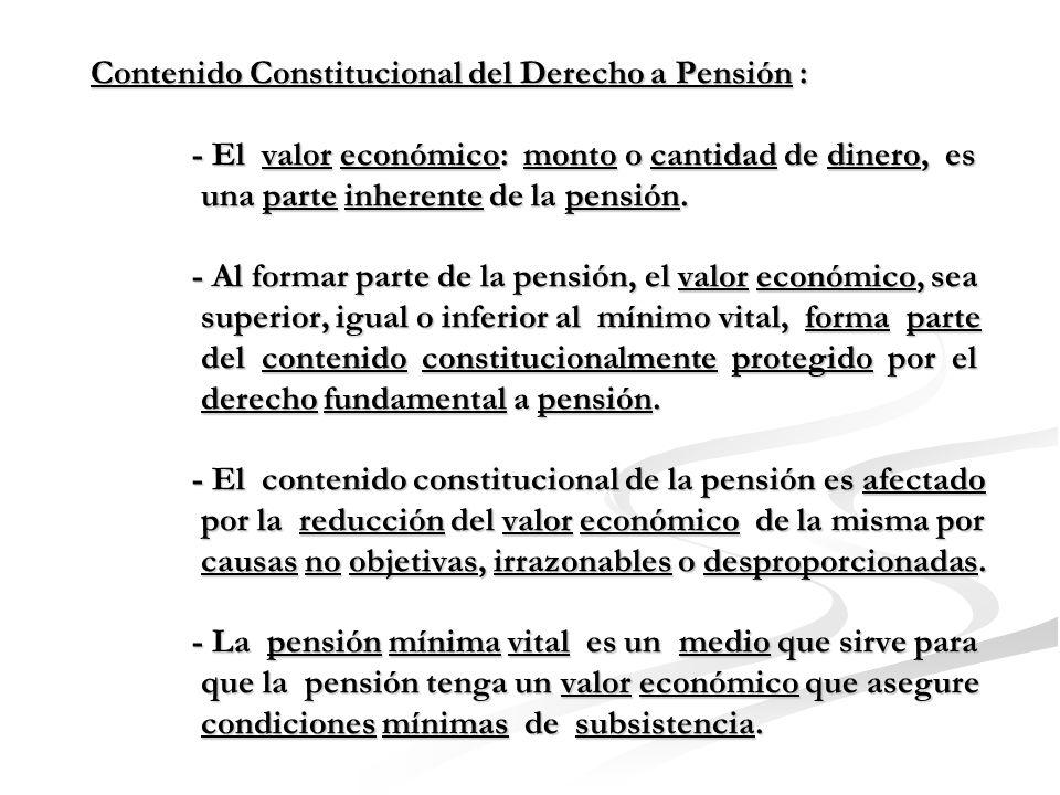 Contenido Constitucional del Derecho a Pensión : - Los intereses jurídicamente protegidos por la pensión: - La tutela de la persona y de la familia frente a las contingencias.