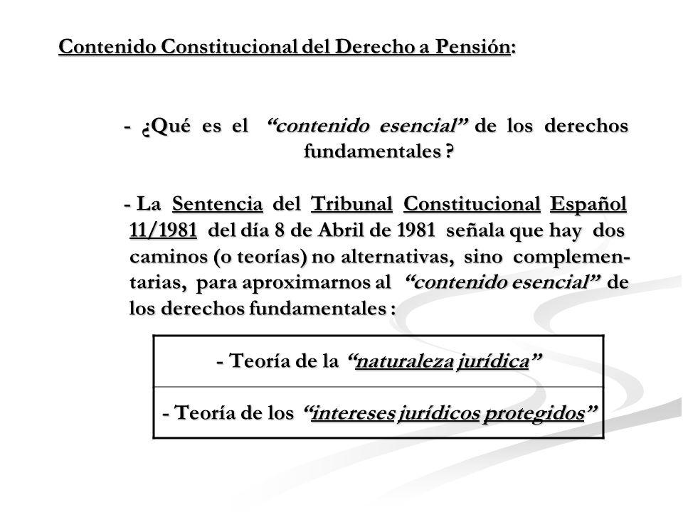 Contenido Constitucional del Derecho a Pensión: - Los principios del Estado Democrático y Constitucio- nal del Derecho obligan al respeto y tutela del conte- nido constitucional de los derechos.