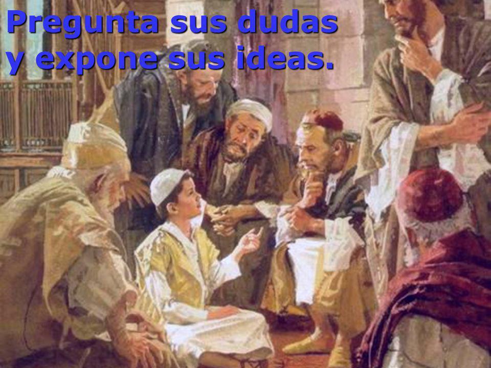 Pregunta sus dudas y expone sus ideas.