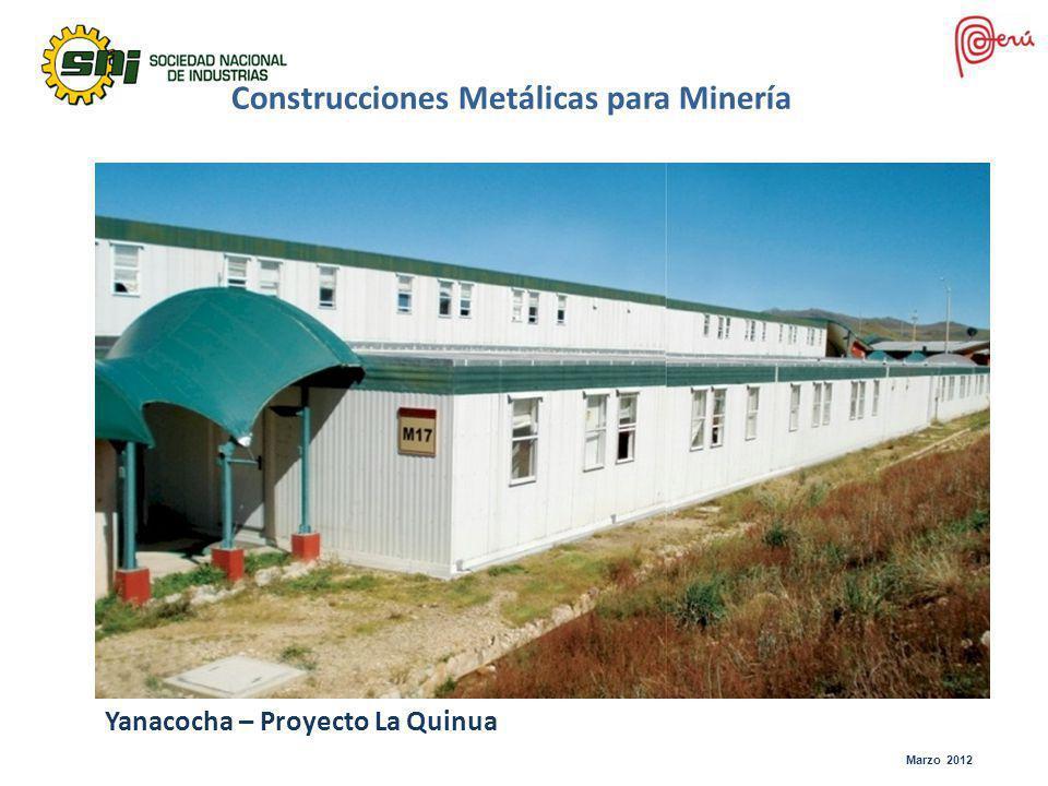 Marzo 2012 Construcciones Metálicas para Minería Yanacocha – Proyecto La Quinua