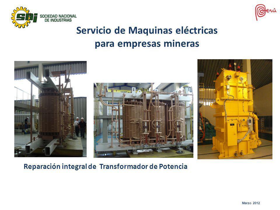 Marzo 2012 Servicio de Maquinas eléctricas para empresas mineras Reparación integral de Transformador de Potencia