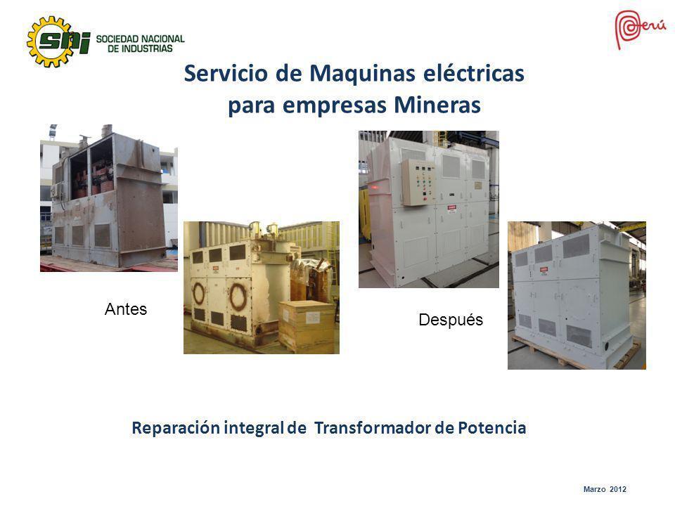 Marzo 2012 Servicio de Maquinas eléctricas para empresas Mineras Reparación integral de Transformador de Potencia Antes Después