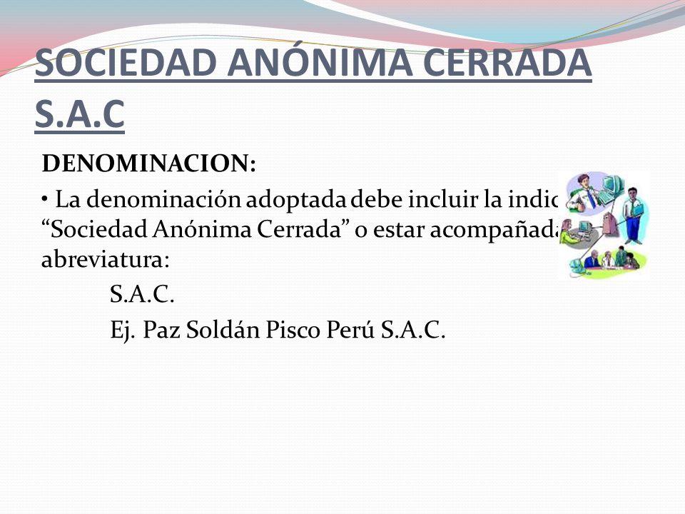 SOCIEDAD ANÓNIMA CERRADA S.A.C ORGANOS DE LA EMPRESA: Junta General de Accionistas, es el órgano supremo de la sociedad.