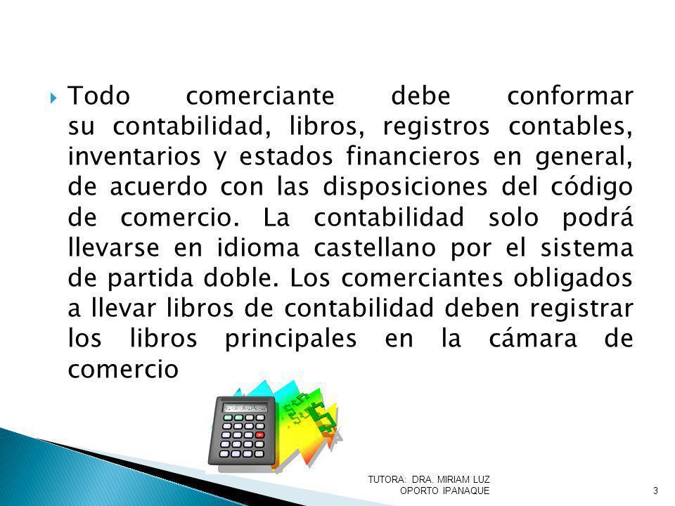 Todo comerciante debe conformar su contabilidad, libros, registros contables, inventarios y estados financieros en general, de acuerdo con las disposiciones del código de comercio.