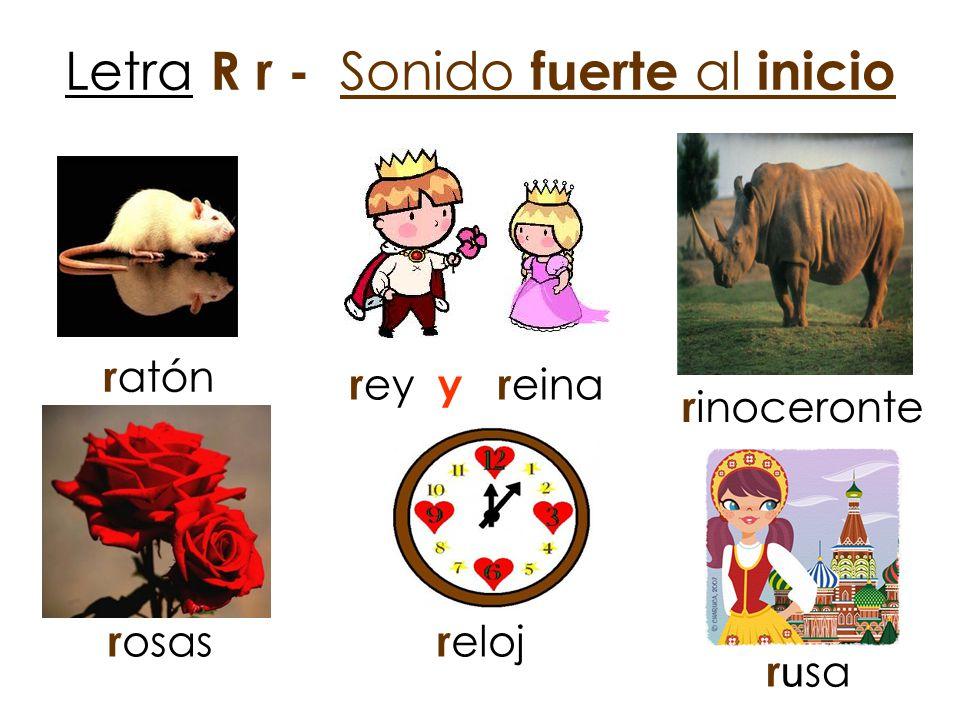 Letra R r - Sonido f u erte al inicio r osas r eloj r atón r ey y r eina r inoceronte r u sa