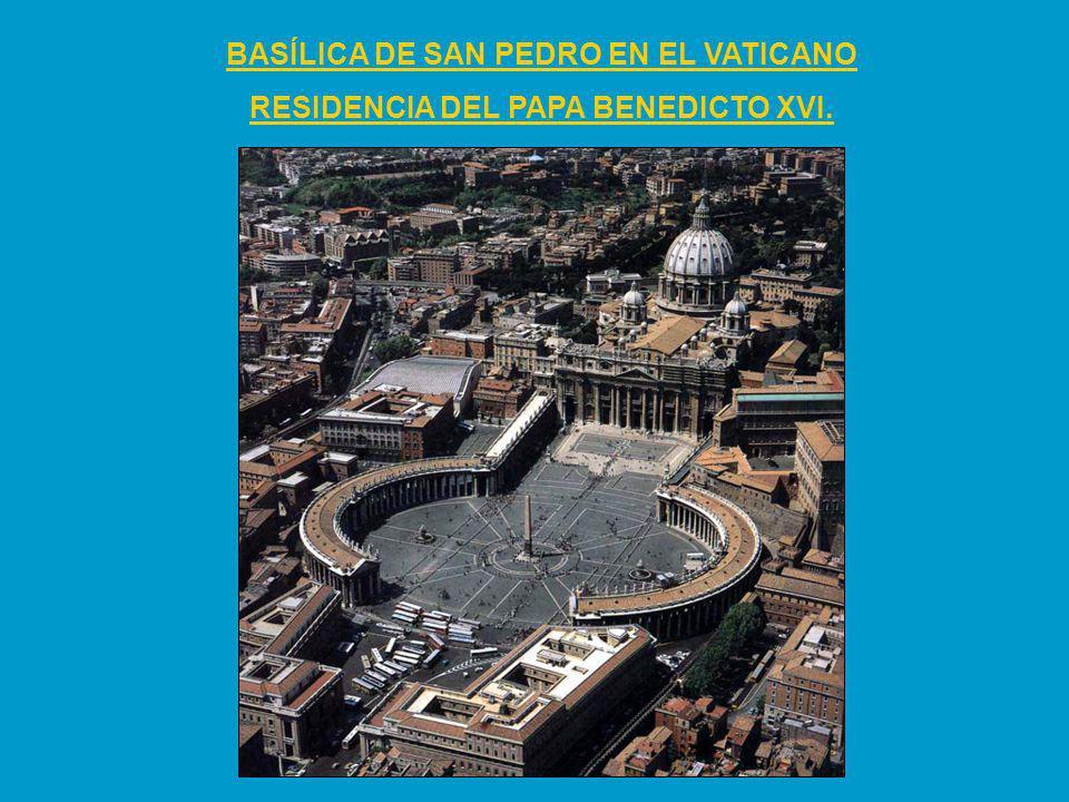 BASÍLICA DE SAN PEDRO EN EL VATICANO RESIDENCIA DEL PAPA BENEDICTO XVI.