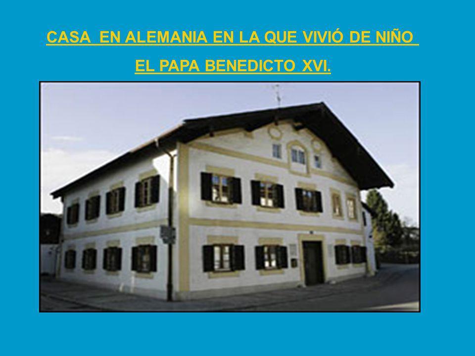 CASA EN ALEMANIA EN LA QUE VIVIÓ DE NIÑO EL PAPA BENEDICTO XVI.