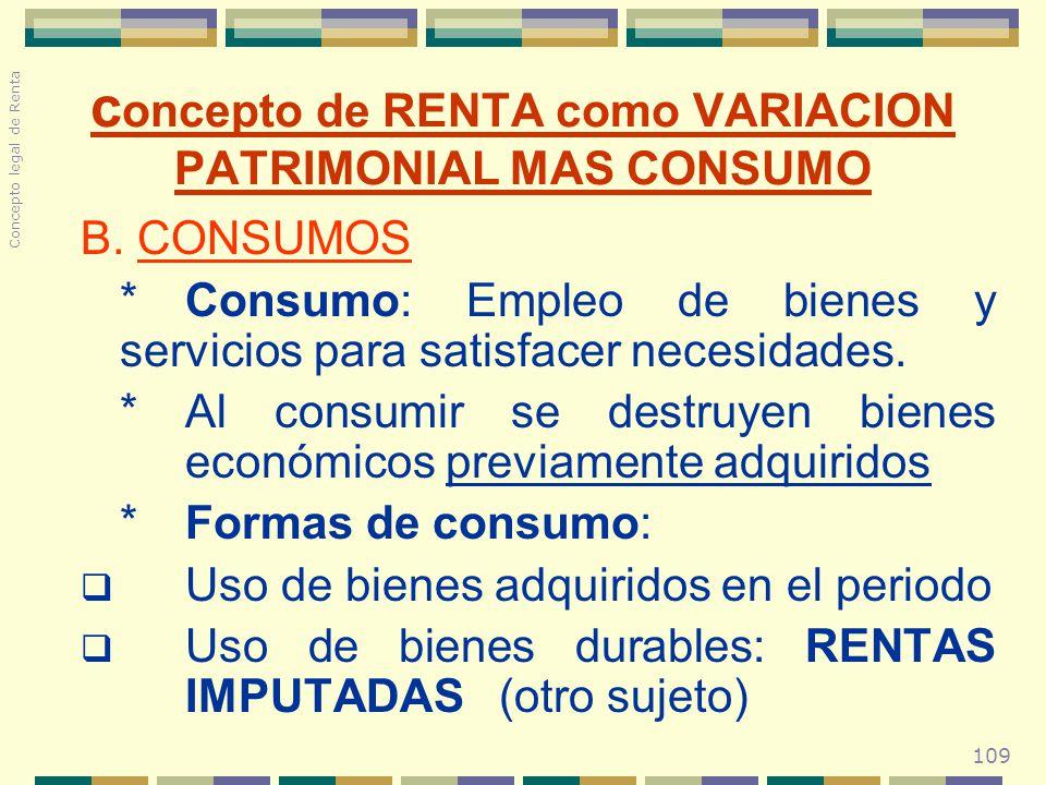109 B. CONSUMOS * Consumo: Empleo de bienes y servicios para satisfacer necesidades. * Al consumir se destruyen bienes económicos previamente adquirid