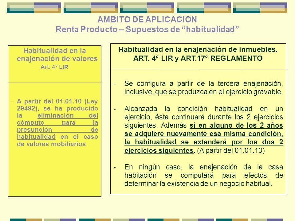 Habitualidad en la enajenación de valores Art. 4° LIR - A partir del 01.01.10 (Ley 29492), se ha producido la eliminación del cómputo para la presunci